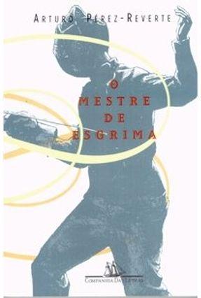 O Mestre de Esgrima - Perez-reverte,Arturo | Hoshan.org