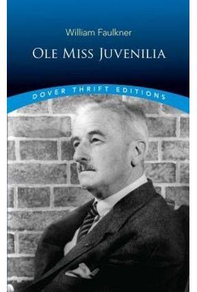 Ole Miss Juvenilia - Faulkner,William | Tagrny.org