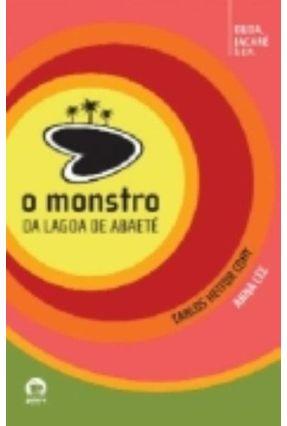 O Monstro da Lagoa de Abaete - Cony,Carlos Heitor Lee,Anna pdf epub