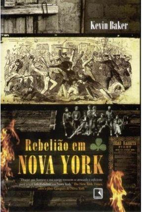Rebelião em Nova York - Baker,Kevin | Hoshan.org
