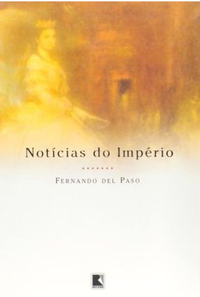 Notícias do Império - Paso,Fernando Del pdf epub