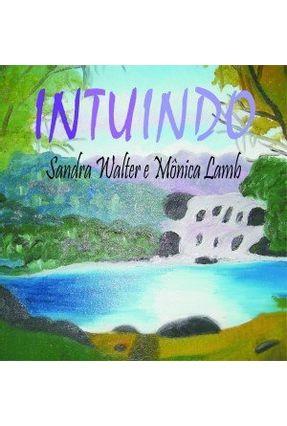 Intuindo - Lamb,Sandra Walter E Monica | Tagrny.org