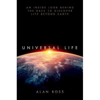 Universal Life - An Inside Look Behind The Race To Discover Life Beyond Earth