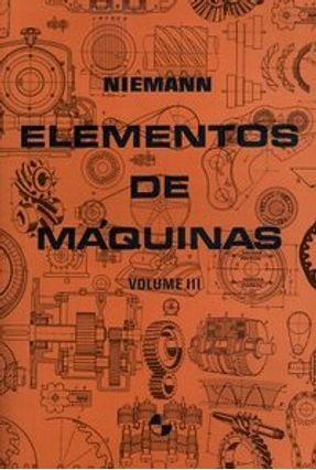 Elementos de Máquinas - Vol. 3 - Niemann,Gustav Niemann,Gustav   Hoshan.org