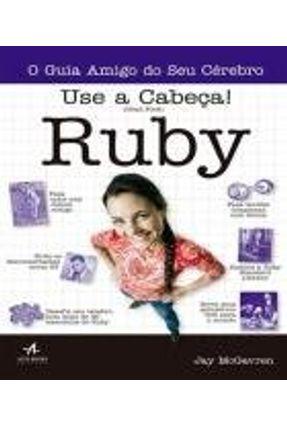 Use A Cabeça! Ruby - Mcgavren,Jay pdf epub