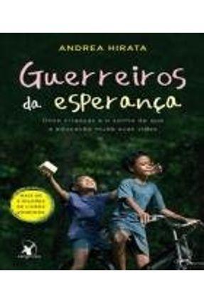 Guerreiros da Esperança - Onze Crianças e o Sonhos de Que a Educação Mude Suas Vidas - Hirata,Andrea | Tagrny.org