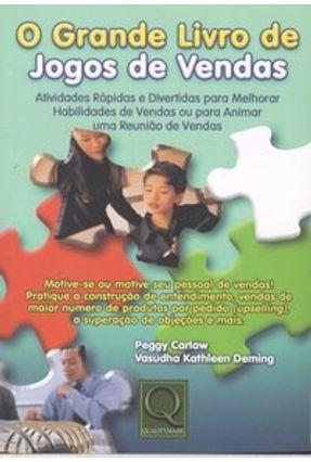 O Grande Livro de Jogos de Vendas - Carlaw,Peggy Deming,Vasudha Kathleen   Hoshan.org