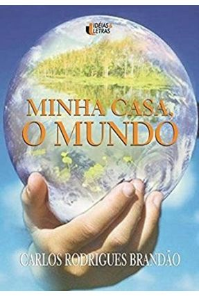 Minha Casa, o Mundo - Brandao,Carlos Rodrigues | Tagrny.org