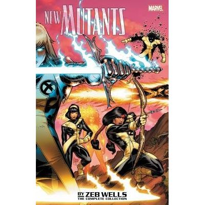New Mutants By Zeb Wells: The Complete Collection