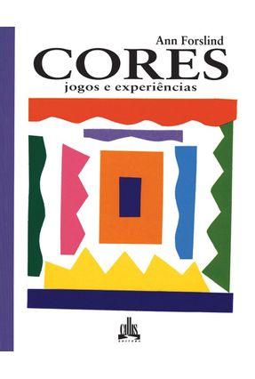 Cores - Jogos e Experiêcias - Nova Ortografia - Forslind,Ann | Hoshan.org