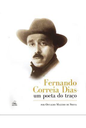 Fernando Correia Dias - Um Poeta do Traço - Sousa,Osvaldo Macedo de | Tagrny.org