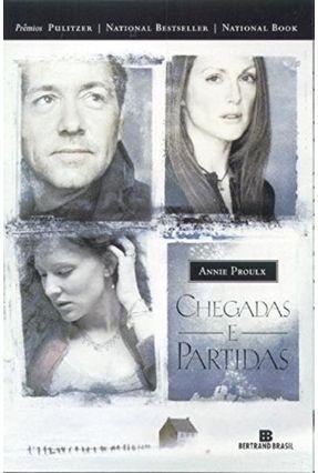 Chegadas e Partidas - Proulx,E. Annie | Tagrny.org