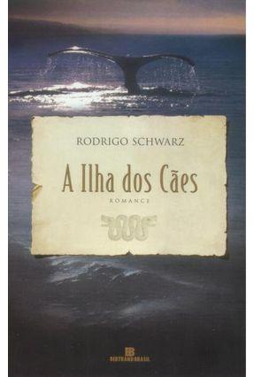 A Ilha dos Cães - Schwarz,Rodrigo   Tagrny.org