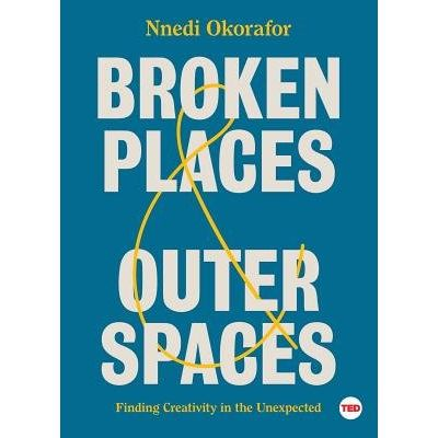 Broken Places & Outer Spaces - Finding Creativity In The Unexpected