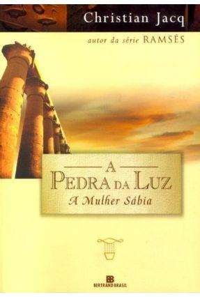 A Pedra da Luz II - A Mulher Sabia - Jacq,Christian | Tagrny.org