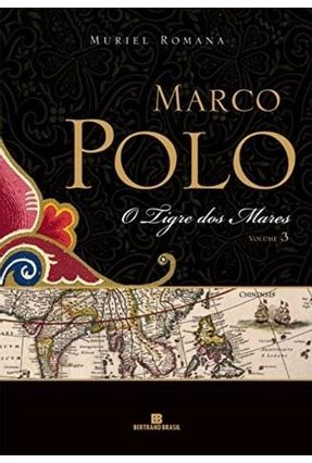 Marco Polo - Vol. III - O Tigre dos Mares - Romana,Muriel pdf epub