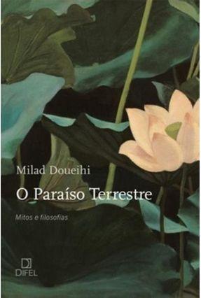 O Paraíso Terrestre - Doueihi,Milad | Nisrs.org