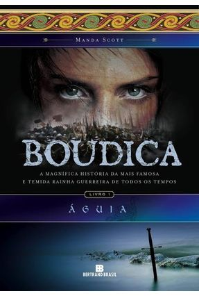 Boudica - a Magnifíca História da Mais Famosa e Temida Rainha Guerreira de Todos Os Tempos - Scott,Manda Scott,Manda | Hoshan.org