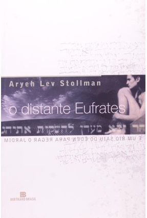 O Distante Eufrates - Stollman,Aryeh Lev   Hoshan.org