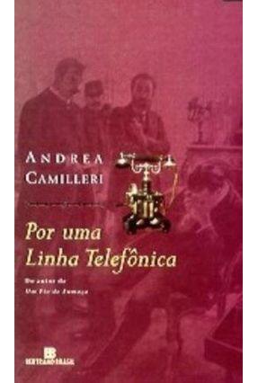 Por uma Linha Telefonica - Camilleri,Andrea Camilleri,Andrea | Hoshan.org