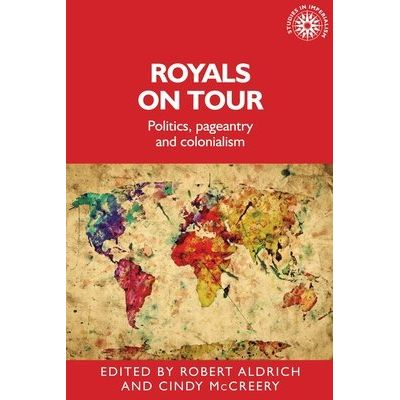 Royals On Tour - Politics, Pageantry And Colonialism