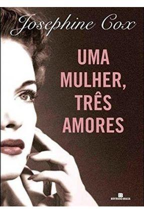 Uma Mulher , Três Amores - Cox,Josephine | Hoshan.org