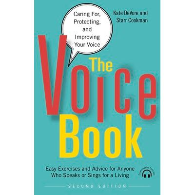 The Voice Book - Caring For, Protecting, And Improving Your Voice