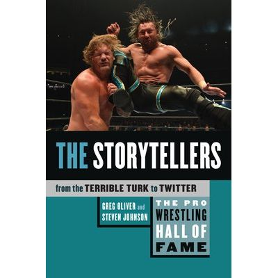 The Pro Wrestling Hall Of Fame - The Storytellers (from The Terrible Turk To Twitter)