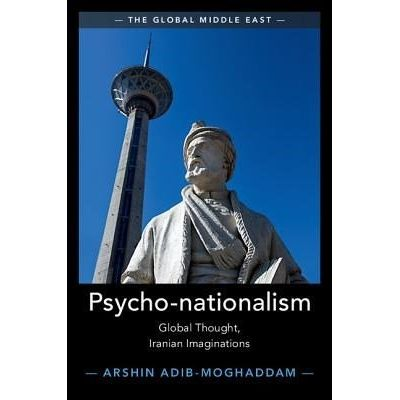 Psycho-Nationalism - Global Thought, Iranian Imaginations