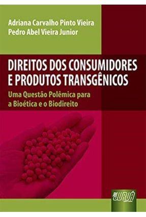 Direitos Dos Consumidores e Produtos Transgenicos - Vieira,Adriana Carvalho Pinto pdf epub