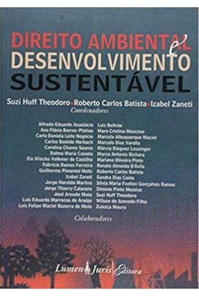 Direito Ambiental e Desenvolvimento Sustentável - Theodoro,Suzi Huff pdf epub