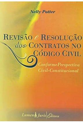 Revisão e Resolução dos Contratos no Código Civil - Potter,Nelly pdf epub