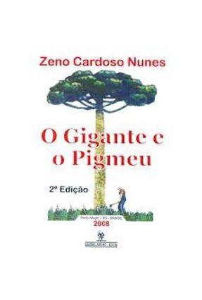 O Gigante e o Pigmeu - Nunes,Zeno Cardoso pdf epub
