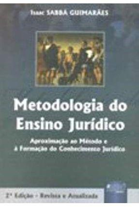 Metodologia do Ensino Jurídico - 2ª Ed. 2010 - Guimaraes,Isaac Sabba | Nisrs.org
