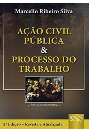 A Ação Civil Pública e o Processo do Trabalho - 2ª Edição 2008 - Silva,Marcello Ribeiro   Hoshan.org