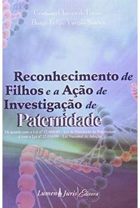 Reconhecimento de Filhos e a Ação de Investigação de Pateridade - Chaves De Farias,Cristiano Simões,Thiago Felipe Vargas | Hoshan.org