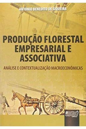 Produção Florestal Empresarial e Associativa - Siqueira,Antônio Benedito de   Tagrny.org