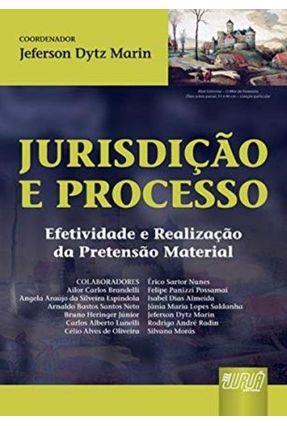 Jurisdição e Processo - Efetividade e Realização - Marin,Jeferson Dyts pdf epub