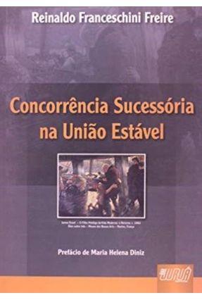 Concorrência Sucessória na União Estável - Freire,Reinaldo Franceschini pdf epub