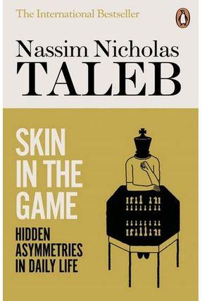 Skin In The Game - Hidden Asymmetries In Daily Life - Taleb,Nassim Nicholas   Tagrny.org