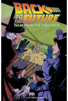 Back To The Future: Tales From The Time Train - Gale,Bob Barber,John | Hoshan.org