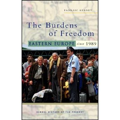 Burdens Of Freedom - Eastern Europe Since 1989