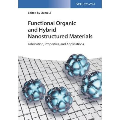 Functional Organic And Hybrid Nanostructured Materials - Fabrication, Properties, And Applications