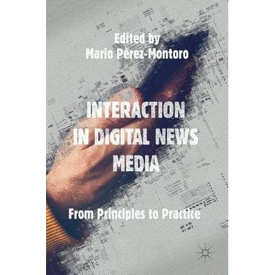 Interaction In Digital News Media - From Principles To Practice