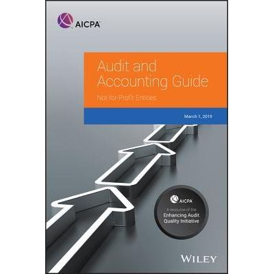 Auditing And Accounting Guide - Not-For-Profit Entities, 2019