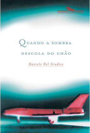 Quando a Sombra Descola do Chão - Giudice,Daniele Del pdf epub