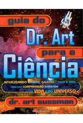 Guia do Dr. Art para a Ciência - Sussman,Dr. Art pdf epub