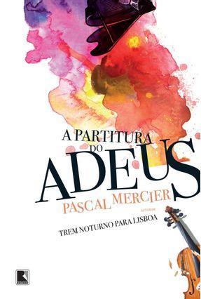 A Partitura do Adeus - Mercier,Pascal | Hoshan.org