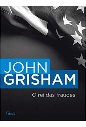 O Rei das Fraudes - Grisham,John | Hoshan.org