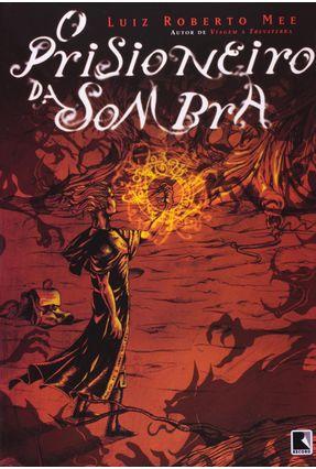 O Prisioneiro da Sombra - Mee,Luiz Roberto | Hoshan.org